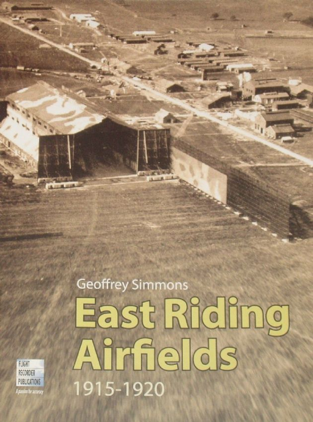 East Riding Airfields 1915-1920, by Geoffrey Simmons